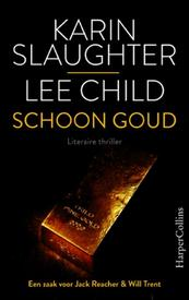 Schoon goud - Karin Slaughter, Lee Child (ISBN 9789402758863)